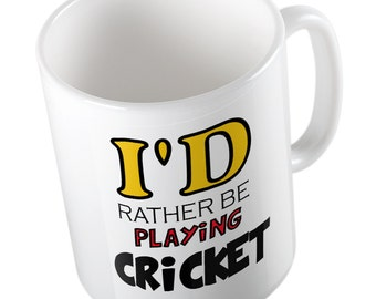 I'd rather be playing Cricket mug