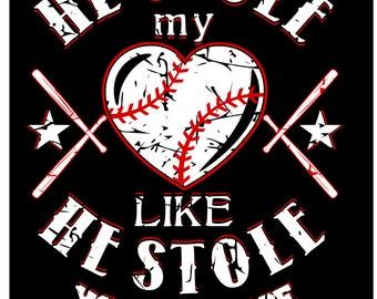 He Stole My Heart Like He Stole Your Base - She Stole Mr Heart Like She Stole Your Base - svg file