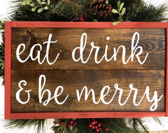 Eat Drink & Be Merry Handcrafted Wooden Christmas Sign
