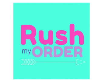 Rush Order. Cut the Line. Rush My Order. Immediate Processing. Expedited Processing