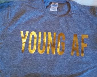 Young Af Tshirt