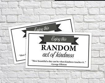 Printable Random Act of Kindness Cards, RAOK, Pay It Forward, DIY Printable, Calling Cards, Black & White, Random Act of Kindness Quote