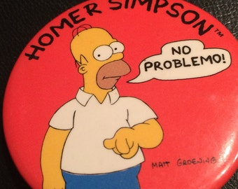 "Vintage Homer Simpson pin back button  ""No Problemo"" 1989 Twentieth Century Fox Button Up"