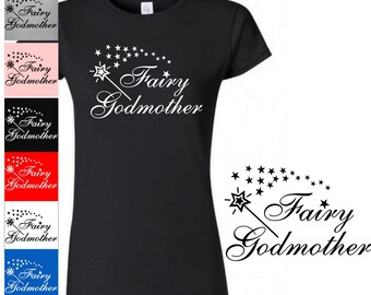 Godmother Shirt, Fairy Godmother Shirt,  Godmother Gift, Mothers Day Gift, New Baby Announcement, Mother To Be, Baby Shower, Birthday  151