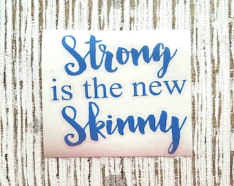 Fitness Decal   Strong is the new skinny decal   Inspirational Decal   Women Motivational Decal   Workout Decal   Srong Decal   Gym Decal