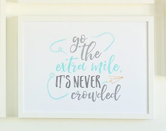Go The Extra Mile, It's Never Crowded - Printable Sign
