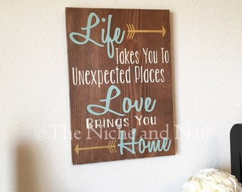 Life Takes You to Unexpected Places, Home Decor, Wood Sign, Inspirational Gift, Gift for Her, Rustic Home Decor, Wooden Sign Gift, Handmade