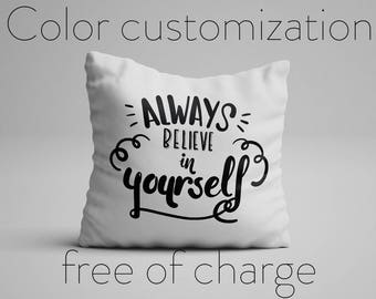 Always Believe in Yourself Pillow Quote Inspirational Quote Pillow Motivational Quote Cushion with Quote Pillow with Saying Statement Pillow