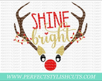 Shine Bright Rudolph SVG, DXF, EPS, png Files for Cutting Machines Cameo or Cricut - Christmas Svg, Reindeer Svg, Antlers Svg, Deer Svg
