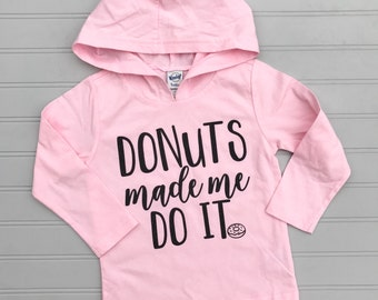 Donuts Made Me Do It, Donut Shirt, Donut Tshirt, Oh Donut Even, Donut Lover, Girls Donut Shirt, Donut Tee, Donut Graphic Tee