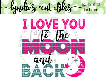 I love you to the moon and back SVG/DXF/EPS file // Valentine