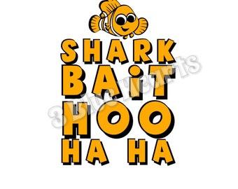 Shark Bait Hoo Ha Ha SVG dxf pdf Studio, Shark Bait SVG dxf pdf Studio, Finding Nemo SVG dxf pdf Studio, Disney SVg dxf pdf Studio