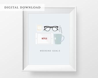 Weekend Goals Art Print | Living Room Art | Gallery Room Art | Netflix Art | DIGITAL DOWNLOAD