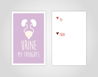 "Funny Medical Valentine's Day Card Download - ""Urine My Thoughts"" - Great for doctors, med students, nurses, hospitals, etc."