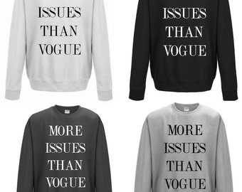 More Issues Than Vogue | Funny Slogan Sweater | Slogan Jumper | Unisex Clothes | Sweatshirt