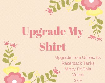 Upgrade to Glitter, V-Neck, Tank, Missy Fit, Dry Blend, or 3XL+