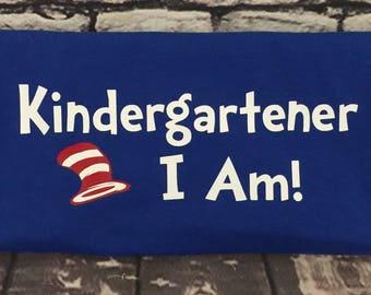 Kindergartener I Am! First Day of School shirt, boy or girl kindergartener shirt, Back to School Shirt for Pre-K graduates