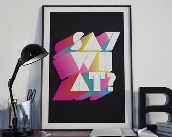 Say What? Digital Art Poster.