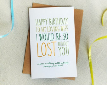 Funny Wife Birthday Card, Lost Without You, 5x7 Folded, Kraft Envelope