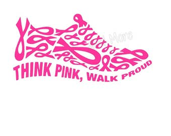 THINK PINK Walk Proud Decal - use on car window, Walls, Home Windows, Plates, Doors, Laptops, Etc.