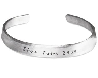 SHOW TUNES 24 x 7 - Stamped Bracelet - Broadway Fans - Musical Theatre Gift - Made in the USA