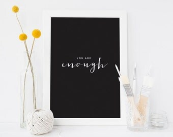 You are enough. Black and white typographic print