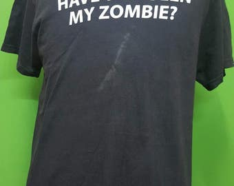 Vintage Have you seen my zombie great design tshirt