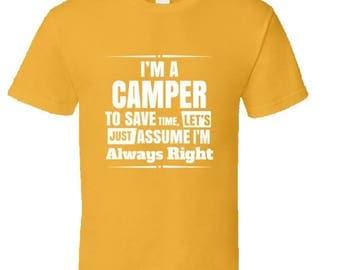 Funny camping t shirt,Camping Shirt, Camping Tshirt,Camping Gift,Camping Gear,Camping Life,bbq t shirt,campfire camping,Camper Always Right