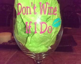 Don't Wine If I Do