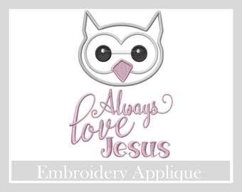 Owl Always Love Jesus 5x7 Appliqué design Religious embroidery designs, God designs,christian embroidery, Cross Appliqué,Owl applique design