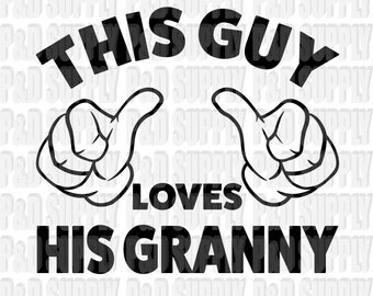 This Guy Loves His Granny SVG, DXF - Digital Cut file for Cricut or Silhouette svg, dxf