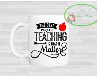The best part of teaching is that it matters mug m003