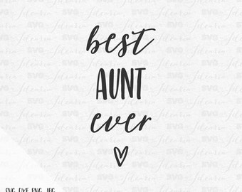 Best Aunt Ever Svg family baby svg mama svg newborn svg files for cricut svg files for silhouette svg vinyl designs svg files svg designs