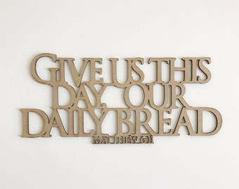 Give Us This Day Or Daily Bread - Christian Wall Art - Bible Verse Wall Art - Farmhouse Decor - Rustic Home Decor