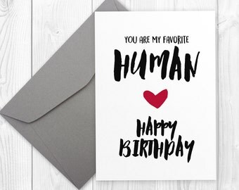 Birthday card for him or for her   Boyfriend card   Girlfriend card   You are my favorite HUMAN   5x7 printable greeting card
