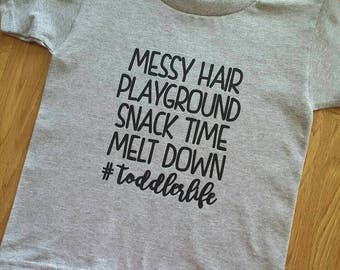 Toddler Life, Messy Hair, Playground, Snack Time, Melt Down, Custom T Shirts, Soft Feel, Cotton Tee, Funny Shirt, Cute Top