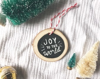SALE! Joy to the World ornament | wood slice, ornament