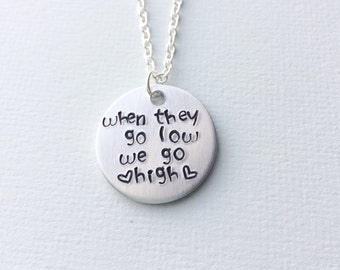 When they go low necklace, michelle obama, we go high, political jewelry, feminist jewelry, feminist necklace, feminist gift