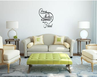First My Mother Forever My Friend wall vinyl quote
