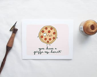 Greeting Cards - Punny Cards - You have a pizza my heart - Any Occasion - Just Because