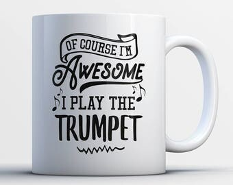 Trumpet Gifts - Funny Trumpet Player Mug - Trumpeter Coffee Mug - I Play The Trumpets - Best Gifts for Trumpet Players - Trumpeter Gifts