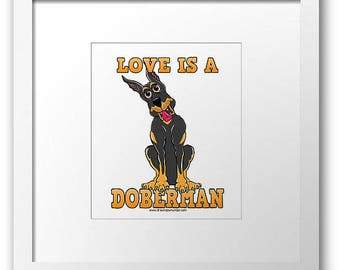 Love is a doberman color print for dog lovers.