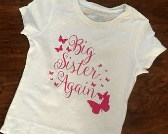 Big Sister Again Shirt   Available in pink or purple, perfect shirt for the lucky Big Sister Again