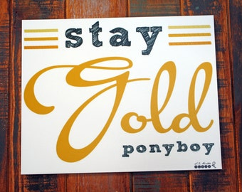 Stay Gold, Ponyboy • S.E. Hinton • The Outsiders • quote • literary art • typography print • graphic art • gift idea