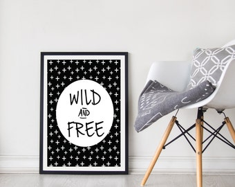 Wild and Free | Wall Art | Kids Decor | Nursery Decor | Monochrome | Print