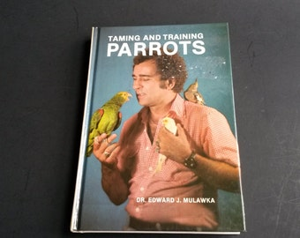 Taming and Training Parrots by E. Mulawka , Book on Parrots, Training parrots