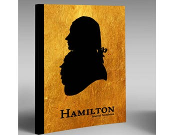 Hamilton Journal Notebook - Revolution:  Alexander Hamilton, History Gift, Musical Gift, Theater Arts, Golden Journal