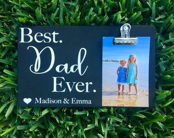 Best Dad Ever - Personalized Picture Clip Wooden Sign Gift for Dad