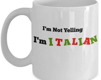 I'm Not Yelling I'm Italian 11 oz Coffee Mug