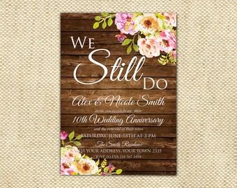Vow Renewal Invitation. Wedding Anniversary Invitations. We Still Do Invite. Floral We Still Do Invite. Floral Vow Renewal Invite.